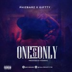PhizBarz – One & Only ft. Giffty
