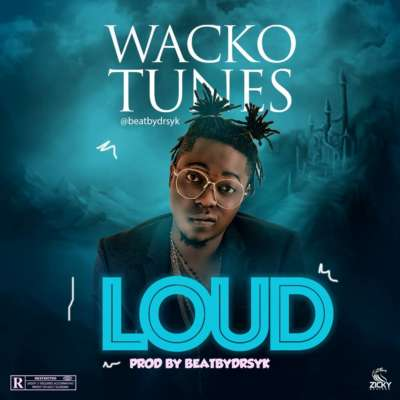 IMG 20180101 WA0003 - Wacko Tunes – Loud [song]