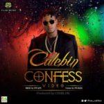 """AUDIO + VIDEO: Calebin – """"Confess"""" (Prod. DJ Coublon)"""