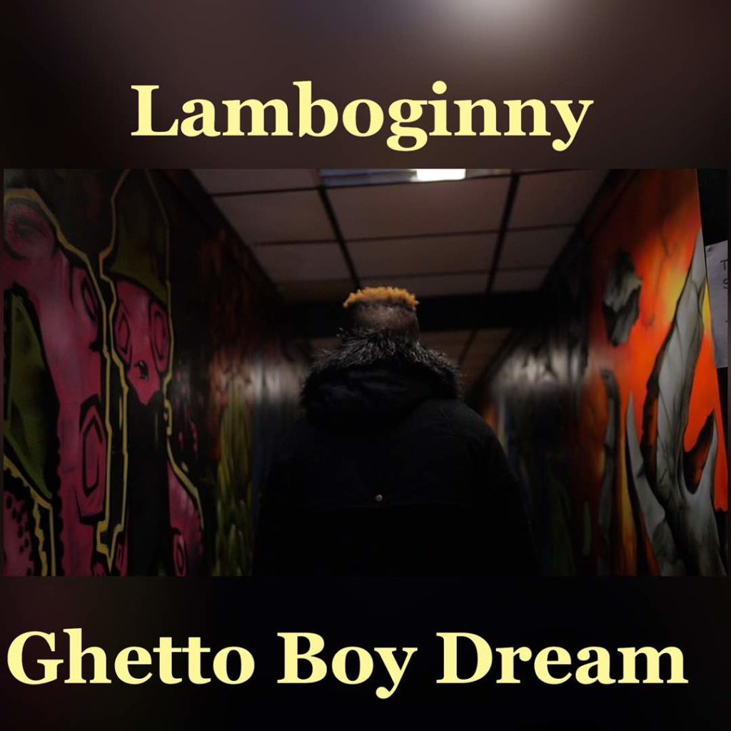 Lamboginny Ghetto Boy Dream