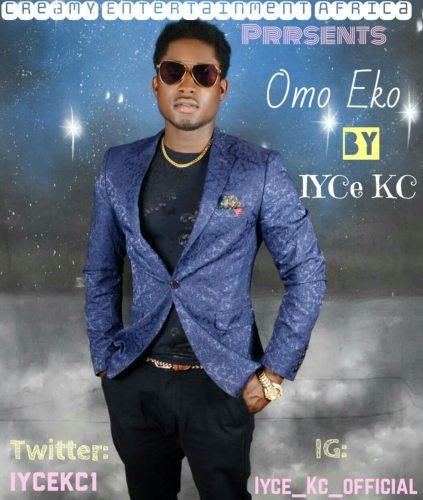 """[Song] Iyce Kc – """"Omo Eko"""""""