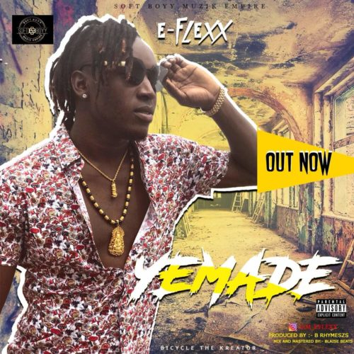 [Song] E-Flexx – Yemade