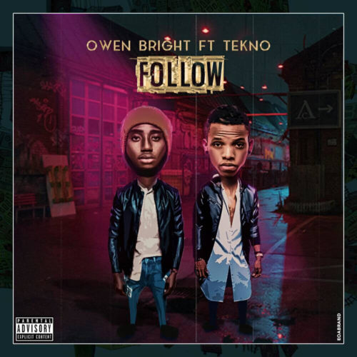 Follow me by Owen Bright feat Tekno mp3 image (Song) Owen Bright   Follow ft. Tekno