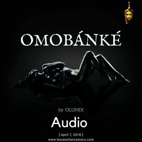 "AAR (9ice) Presents: Olumix – ""Omobanke"" | ""OjaTiBurst"""