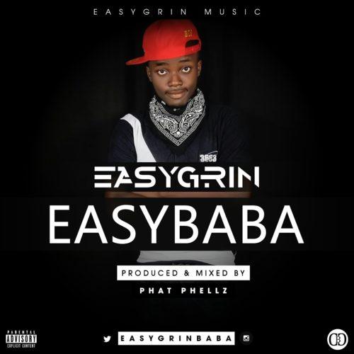 """Easygrin – """"Easybaba"""" + """"Temidire"""" ft. Petayor"""