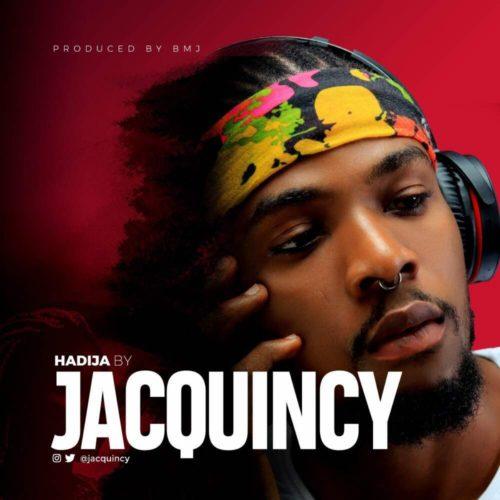 "[Song] JacQuincy – ""Hadija"""