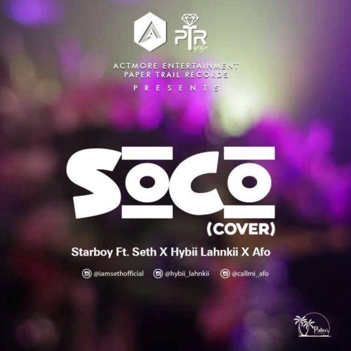 Seth X Lahnkii X Afo – Soco (Cover)
