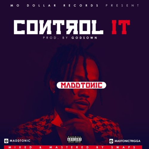 %name (Song) Madd Tonic   Control It