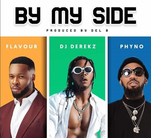 "Song] Dj Derekz – By My Side"" ft  Flavour & Phyno » Decoolest"