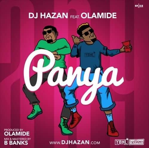 """DJJ [Song] DJ Hazan – """"Panya"""" ft. Olamide (Prod. by Olamide)"""