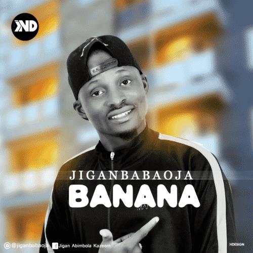 """Jiganbabaoja-Banana-mp3-image [Song] Jiganbabaoja – """"Banana"""" (Prod. By Dapiano)"""
