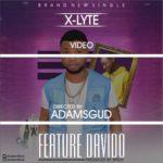 "[AUDIO/VIDEO] X-Lyte – ""Feature Davido"""