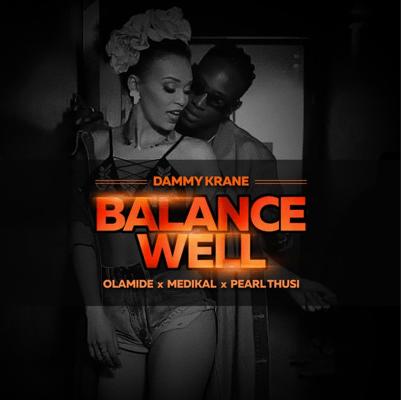 "Dammy Krane – ""Balance Well"" ft. Olamide x Medikal x Pearl Thusi 2"