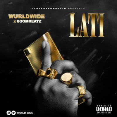 "Wurldwide X Boombeatz – ""Lati"""