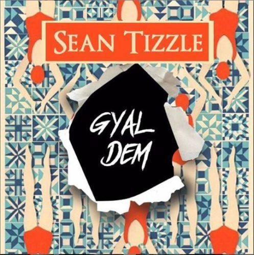 Download: Sean Tizzle – Gyal Dem