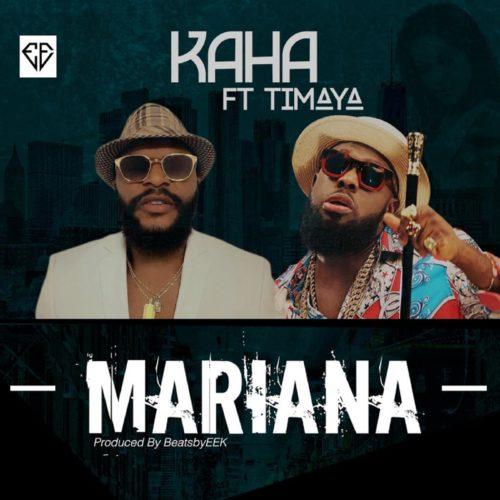 Kaha ft Timaya-Mariana mp3 Download 1