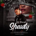 """Lit Bwoi – """"Shawty"""""""