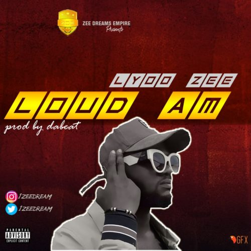 "%name Lyoo Zee – ""Loud Am"" (Prod. By Da Beat)"