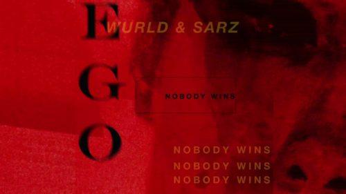 "MUSIC: Sarz x WurlD – ""Ego"" (Nobody Wins) mp3"