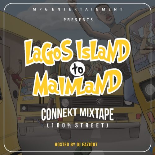 MIXTAPE: Dj Eazi007 – Lagos Island To Mainland (Connekt