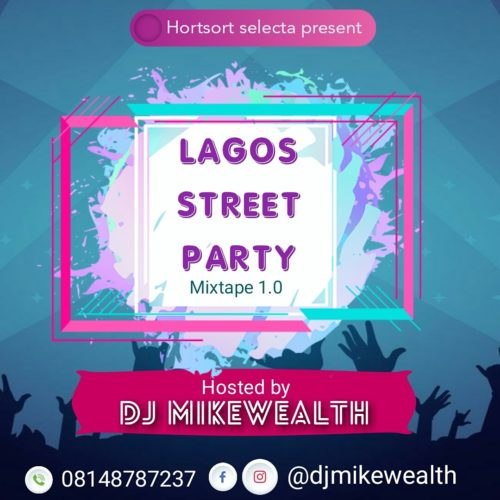 MIXTAPE: DJ Mikewealth – Lagos Street Party Mix (Download mp3 here)