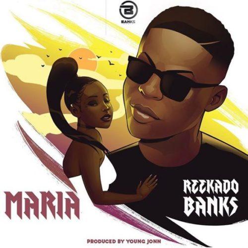 DOWNLOAD Reekado Banks maria mp3, Free MP3 Download. maria music download song