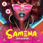 "NEW SONG: Chinko Ekun – ""Samena"" ft. Peruzzi (mp3 Download here)"