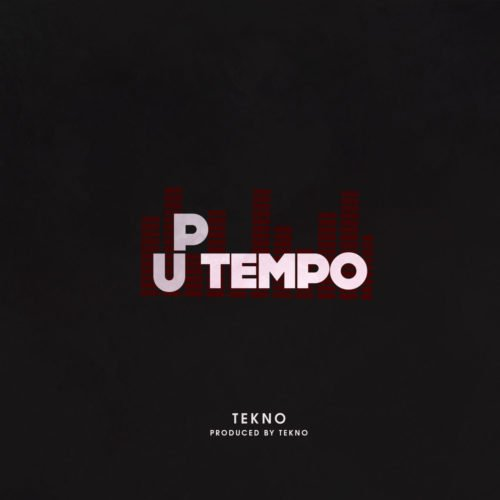 DOWNLOAD Uptempo Song By Tekno Here, Download FULL MP3, MUSIC