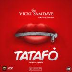 """[Audio + Video] Vicki Samdave – """"Tatafo"""""""