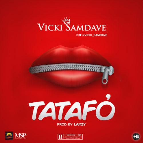 """TATAFO2 - AUDIO + VIDEO: Vicki Samdave – """"Tatafo"""" (Mp3/Mp4)"""