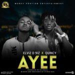 """Elviz D 9iz – """"Ayee"""" ft. Quincy"""