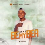 """2exs – """"Be My  Bea"""" (Prod. By Antras)"""