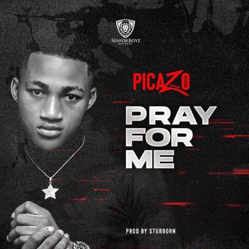 "Picazo Pray for Me mp3 image - Picazo ""Pray For Me"""