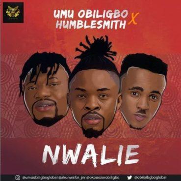 "Umu Obiligbo x Humblesmith - ""Nwalie"""