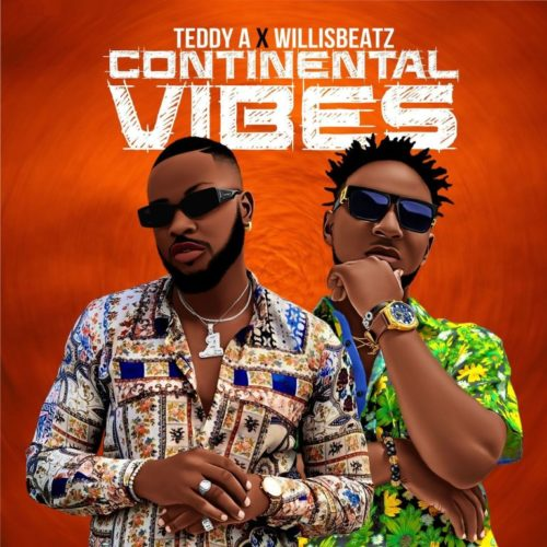 """Teddy A x WillisBeatz – """"Continental Vibes"""""""