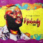 "Richye Bandit – ""Nobody"""