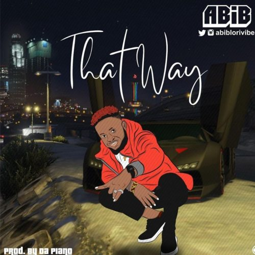 "Abib - ""That Way"" (Prod. By DaPiano) « tooXclusive"