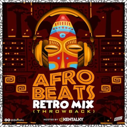 "DJ Kentalky  ""Afrobeat Retro Mix"" (Naija Throwback) « tooXclusive"