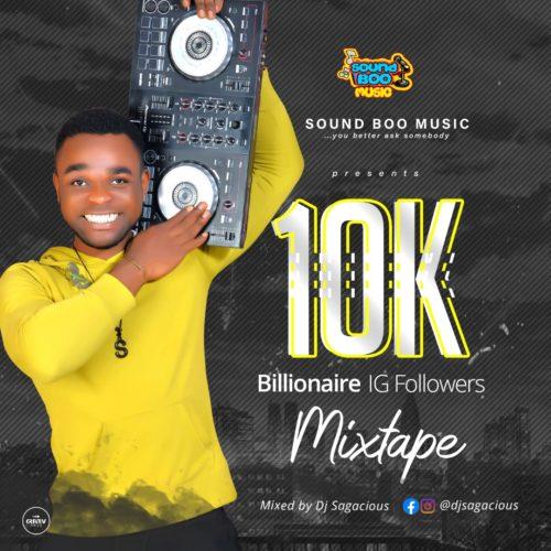 DJ Sagacious - 10k billionaire IG followers mix tape