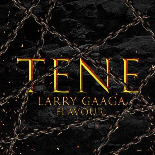 Larry Gaaga – Tene ft. Flavour