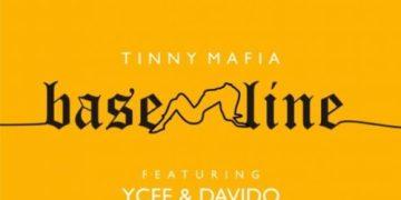 "Tinny Mafia  ""Baseline"" ft. Ycee, Davido « tooXclusive"