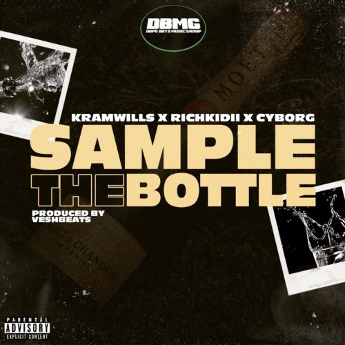 "DBMG (Kramwills x Richkidii x Cyborg) - ""Sample The Bottle"" « tooXclusive"