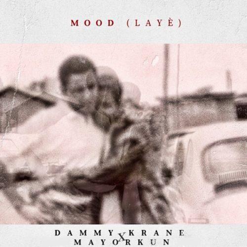 "Dammy Krane – ""Mood"" (Laye) ft. Mayorkun"