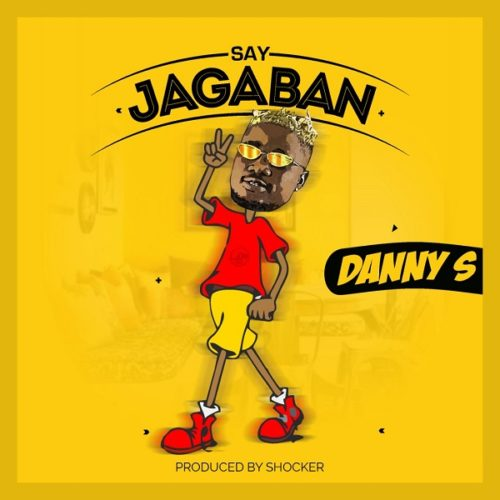 "Danny S  ""Say Jagaban"" (Prod. by Shocker) 