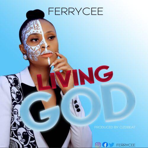 "Ferrycee - ""Living God"""