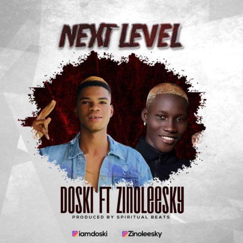 "Doski - ""Next Level"" ft. Zinoleesky"
