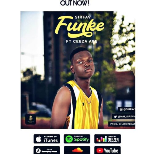 "SirFav - ""Funke"" ft. Ceeza Ace"