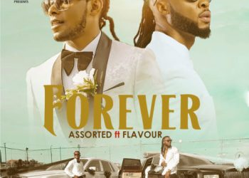 """Assorted - """"Forever"""" Ft. Flavour « tooXclusive"""