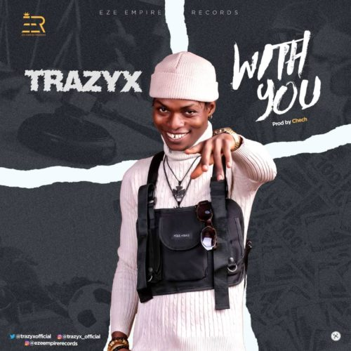 """Trazyx - """"With You"""" (Prod. by ChechDaproducer) « tooXclusive"""