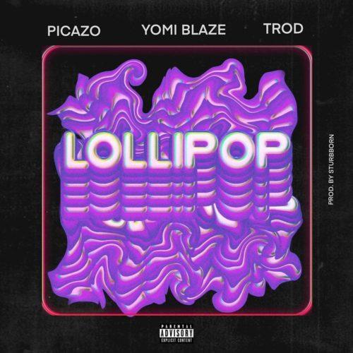 """Yomi Blaze x Picazo x Trod – """"Lollipop"""""""